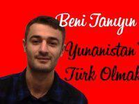 Beni Tanıyın ve Yunanistan'da Türk Olmak