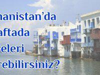 Yunanistan'da 1 Haftada Nereleri Görebilirsiniz?